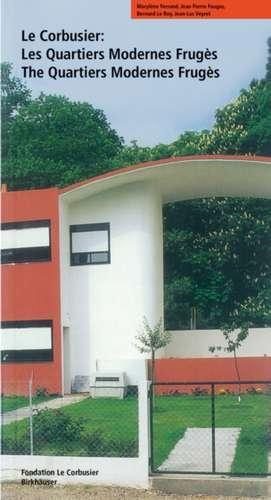 Le Corbusier. Les Quartiers Modernes Frugès / The Quartiers Modernes Frugès de Marylène Ferrand