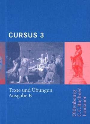 Cursus B 3. Texte und Übungen de Friedrich Maier