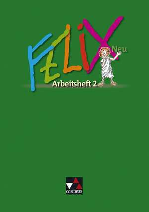Felix Neu. Arbeitsheft 2