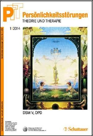Persoenlichkeitsstoerungen PTT/ Persoenlichkeitsstoerungen - Theorie und Therapie, Bd. 1/2014: DSM-5, OPD