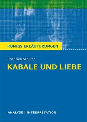 Kabale und Liebe von Friedrich Schiller. Textanalyse und Interpretation de Friedrich Schiller