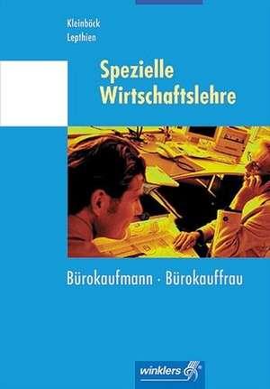 Spezielle Wirtschaftslehre. Buerokaufmann/Buerokauffrau. Schuelerbuch
