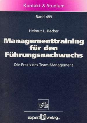 Managementtraining für den Führungsnachwuchs de Helmut L. Becker