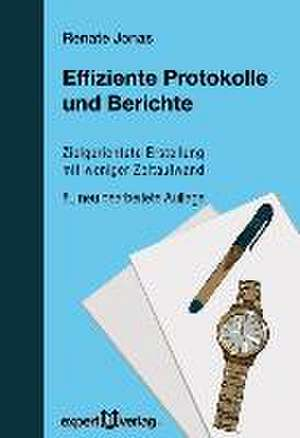 Effiziente Protokolle und Berichte de Renate Jonas