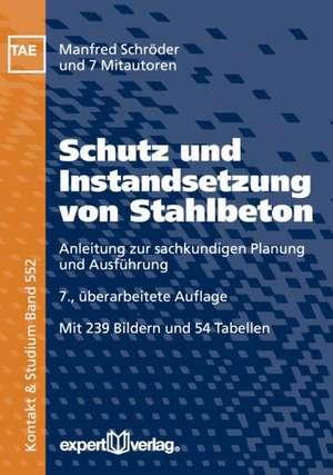 Schutz und Instandsetzung von Stahlbeton de Manfred Schröder
