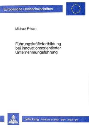Fuehrungskraeftefortbildung Bei Innovationsorientierter Unternehmungsfuehrung