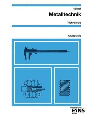 Metalltechnik Technologie. Grundstufe Arbeitsbuch