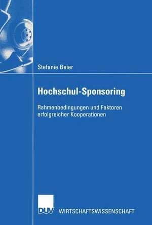 Hochschul-Sponsoring: Rahmenbedingungen und Faktoren erfolgreicher Kooperationen de Stefanie Beier