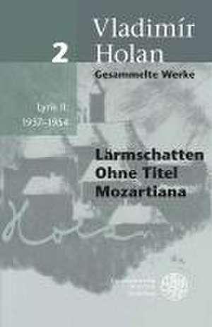 Gesammelte Werke / Band 2:  1937-1954 de VLADIMIR HOLAN