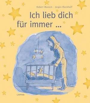 Munsch, R: Ich lieb dich für immer