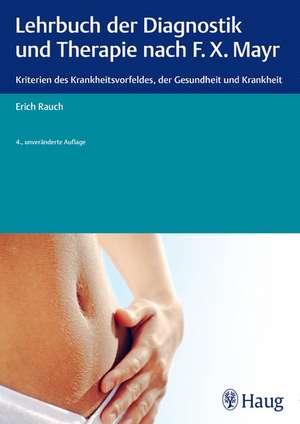 Lehrbuch der Diagnostik und Therapie nach F.X. Mayr.