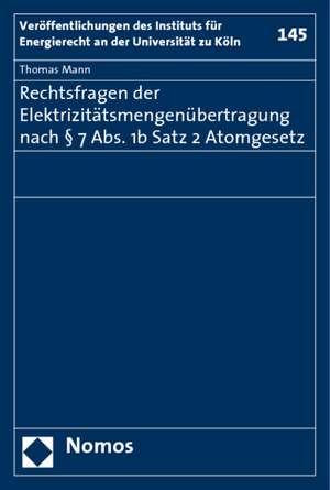 Rechtsfragen der Elektrizitaetsmengenuebertragung nach § 7 Abs. 1b Satz 2 Atomgesetz