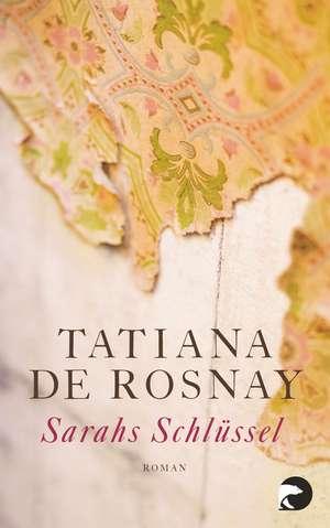 Sarahs Schlüssel de Tatiana de Rosnay