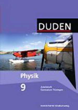 Physik 9 Arbeitsheft. Thueringen Gymnasium