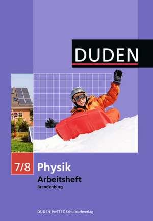 Physik 7/8 Arbeitsheft. Brandenburg