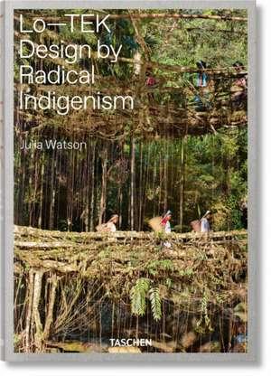 Julia Watson. Lo-TEK. Design by Radical Indigenism de Julia Watson