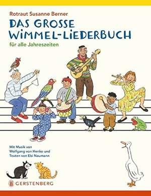 Das große Wimmel-Liederbuch de Rotraut Susanne Berner