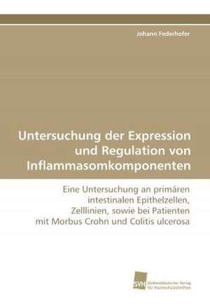 Untersuchung Der Expression Und Regulation Von Inflammasomkomponenten
