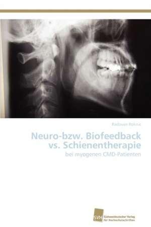 Neuro-Bzw. Biofeedback vs. Schienentherapie