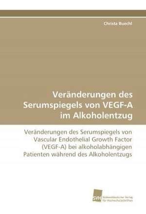Veranderungen Des Serumspiegels Von Vegf-A Im Alkoholentzug