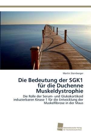 Die Bedeutung der SGK1 fuer die Duchenne Muskeldystrophie