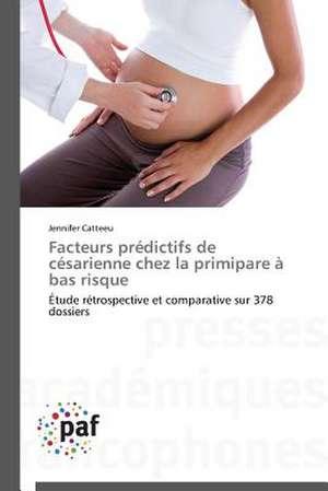 Facteurs predictifs de cesarienne chez la primipare à bas risque