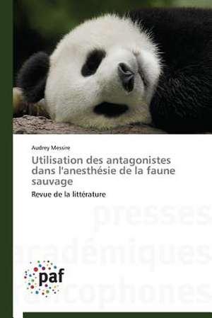 Utilisation des antagonistes dans l'anesthesie de la faune sauvage