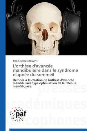 L'orthèse d'avancee mandibulaire dans le syndrome d'apnee du sommeil
