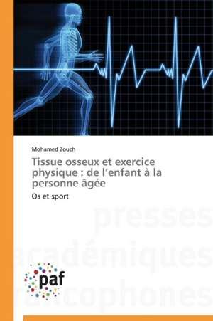 Tissue osseux et exercice physique : de l'enfant à la personne agee