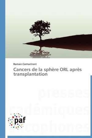 Cancers de la sphère ORL après transplantation