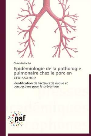 Epidemiologie de la pathologie pulmonaire chez le porc en croissance