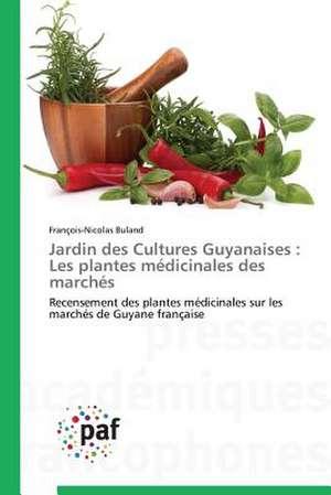 Jardin des Cultures Guyanaises : Les plantes medicinales des marches