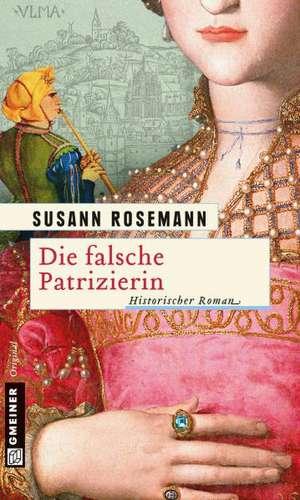 Die falsche Patrizierin de Susann Rosemann