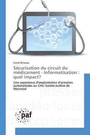Securisation du circuit du medicament - Informatisation : quel impact?