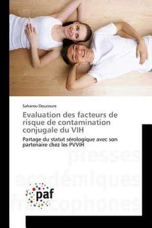 Evaluation des facteurs de risque de contamination conjugale du VIH