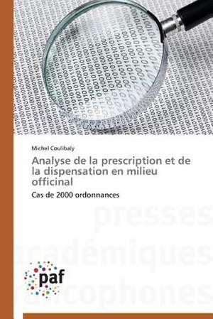 Analyse de la prescription et de la dispensation en milieu officinal