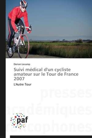Suivi medical d'un cycliste amateur sur le Tour de France 2007