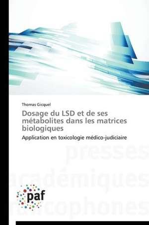 Dosage du LSD et de ses metabolites dans les matrices biologiques
