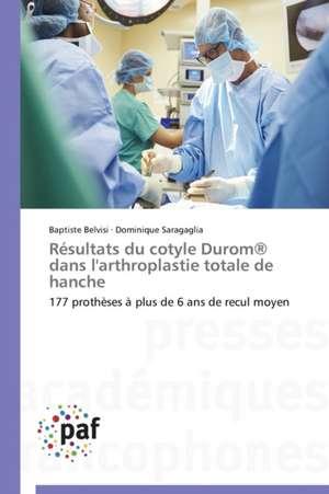 Resultats du cotyle Durom® dans l'arthroplastie totale de hanche