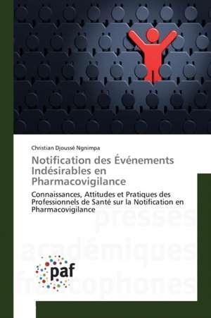 Notification des Évenements Indesirables en Pharmacovigilance