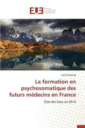 La Formation En Psychosomatique Des Futurs Medecins En France