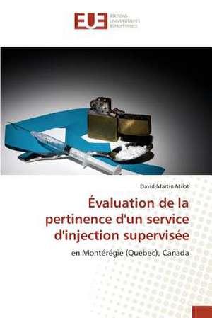Evaluation de La Pertinence D'Un Service D'Injection Supervisee