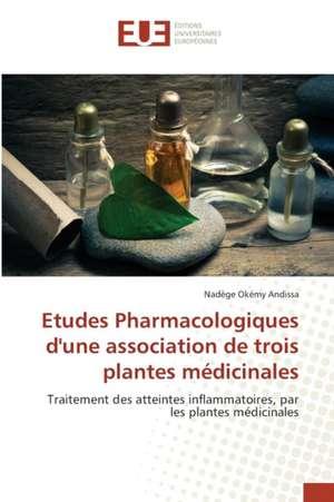 Etudes Pharmacologiques D'Une Association de Trois Plantes Medicinales
