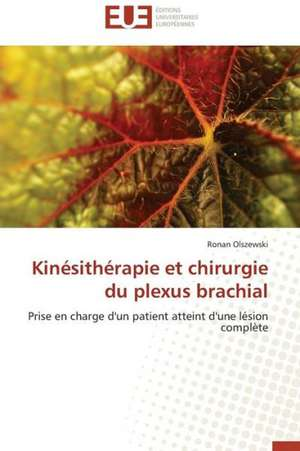 Kinesitherapie Et Chirurgie Du Plexus Brachial