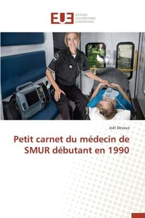 Petit Carnet Du Medecin de Smur Debutant En 1990
