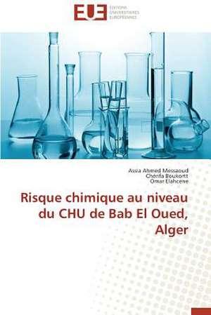 Risque Chimique Au Niveau Du Chu de Bab El Oued, Alger