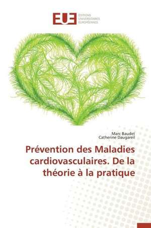 Prevention Des Maladies Cardiovasculaires. de La Theorie a la Pratique