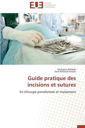 Guide Pratique Des Incisions Et Sutures