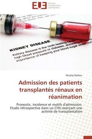 Admission Des Patients Transplantes Renaux En Reanimation