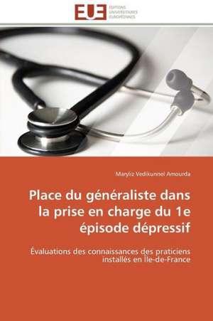 Place Du Generaliste Dans La Prise En Charge Du 1e Episode Depressif